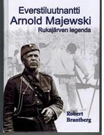Everstiluutnantti Arnold Majewski. Rukaj�rven legenda