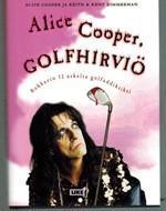 Alice Cooper, golfhirviö - Rokkarin 12 askelta golfaddiktiksi