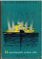 U-977. Kuusikymment� vuorokautta veden alla