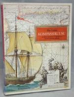 Kompassiruusu. Merellisi� tapahtumia ja merikarttoja Suomen historian vaiheilta.