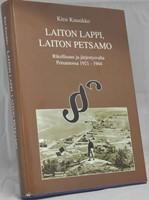 Laiton Lappi, laiton Petsamo. Rikollisuus ja j�rjestysvalta Petsamossa 1921-1944