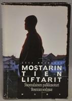 Mostarin tien liftarit.  Suomalainen palkkasoturi Bosnian sodassa