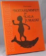 Noitarummut ja kalajumalat - tarinoita lapin ja Ruijan kalavesilt�