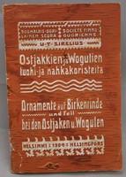 Ostjakkien ja wogulien tuohi- ja nahkakoristeita = Ornamente auf Birkenrinde und Fell bei den Ostjaken und Wogulen