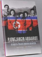 Pjongjangin akvaariot - 10 vuotta Pohjois-Korean Gulagissa