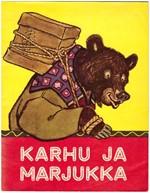 Karhu ja Marjukka - Ven�l�isen kansansadun mukaan kertonut M.Bulatov