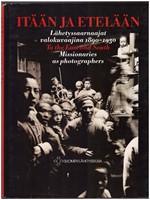 It��n ja etel��n - L�hetyssaarnaajat valokuvaajina 189-1930