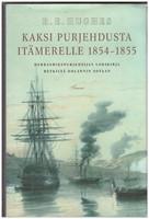 Kaksi purjehdusta It�merelle 1854-1855 - Herrasmiespurjehtijan lokikirja retkilt� Oolannin sotaan