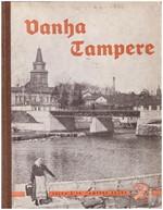 Vanha Tampere - kuvateos h�vinneest� ja muuttuneesta kaupungista