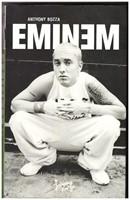 Eminem - Kiistellyn rap-artistin elämäkerta