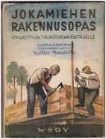 Jokamiehen rakennusopas omakoti- ja talkoorakentajille