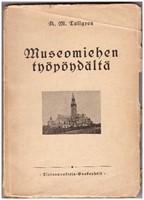 Museomiehen ty�p�yd�lt� - Kirjoitelmia muinaistieteellisten ja antikvaaristen harrastusten historiasta Suomessa
