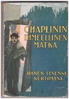 Chaplinin ihmeellinen matka h�nen itsens� kertomana