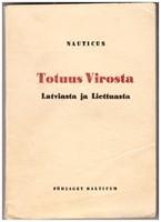 Totuus Virosta Latviasta ja Liettuasta