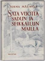 Sata vuotta sadun ja seikkailun mailla - Suomalaisen lasten- ja nuorisonkirjallisuuden vaiheita