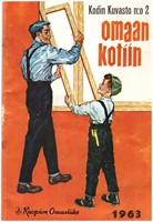 Omaan kotiin - Kodin kuvasto n:o 2/1963