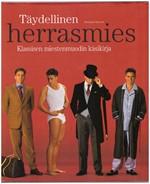 T�ydellinen herrasmies - Klassisen miestenmuodin k�sikirja