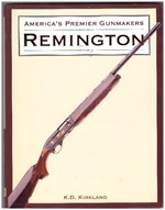 America�s Premier Gunmakers - Remington