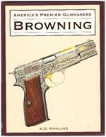 America�s Premier Gunmakers - Browning