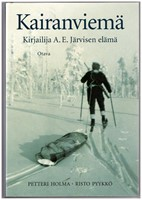 Kairanviemä - Kirjailija A.E.Järvisen elämä