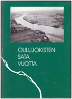Oulujokisten sata vuotta - entisen Oulun maalaiskunnan/Oulujoen kunnan historia 1865-1964