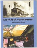 Etupäässä veturimiehet - Kertomuksia veturimiehistä, veturimiesten työstä ja toiminnasta, vetureista ja vähän muustakin - Veturimiesten liitto 110 vuotta