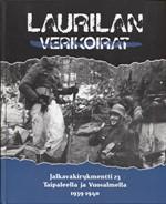 Laurilan verikoirat - Jalkav�kirykmentti 23 Taipaleella ja Vuosalmella 1939-1940 (JR 23)
