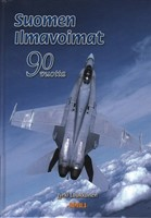 Suomen ilmavoimat 90 vuotta - Suihkukonekausi 1953-2007 - The Finnish Air Force 90 Years - The Jet Age 1953-2007