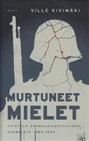 Murtuneet mielet - Taistelu suomalaissotilaiden hermoista 1939-1945