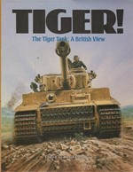 Tiger! - The Tiger Tank: A British View (panssarivaunut)