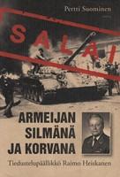 Armeijan silm�n� ja korvana - Tiedustelup��llikk� Raimo Heiskanen (sotilastiedustelu)
