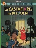 Dem Tintin Seng Geschichten - Der Castafiores hir Bijouen (Castafioren korut, Tintti) (1. painos)