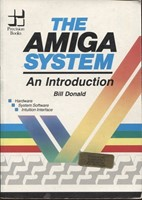 The Amiga System - An Introduction - Hardware, System Software, Intuition Interface