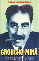 Groucho ja min� - Omael�m�kerta