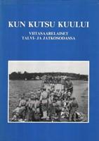 Kun kutsu kuului + Lis�osa - Viitasaarelaiset talvi- ja jatkosodassa (Viitasaari)