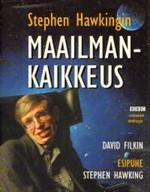 Stephen Hawkingin maailmankaikkeus - Alkuräjähdys, mustat aukot, valkeat kääpiöt, aikapoimut, elämä ja koko maailmankaikkeus selvällä suomen kielellä