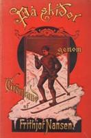 P� skidor genom Gr�nland - En skildring af den norska Gr�nlands-expeditionen 1888-89 (Hiiht�en poikki Gr�nlannin)*