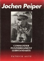 Jochen Peiper - Commander Panzerregiment Leibstandarte (Joachim Peiper, Waffen-SS)