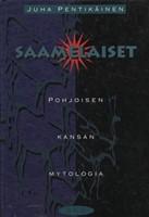 Saamelaiset - Pohjoisen kansan mytologia