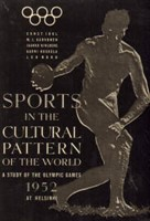 Sports in the Cultural Pattern of the World - A Study of the Olympic Games 1952 at Helsinki (Kesäolympialaiset 1952)*