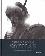 Suomalainen sotilas 1-3 (Muinaisurhosta nihtiin - Hakkapeliitasta tarkk'ampujaan - J��k�rist� rauhanturvaajaan)*