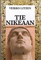 Tie Nikeaan - Roomalaisten ja kristittyjen yhteinen matka ajanlaskumme alusta valtiokirkon syntyyn (Bysantti)