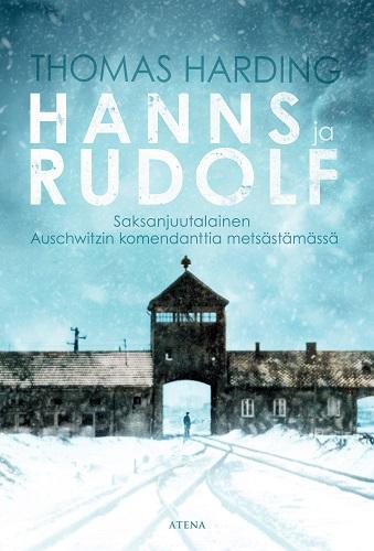 Harding Thomas - Hanns ja Rudolf - Saksanjuutalainen Auschwitzin komendanttia metsästämässä