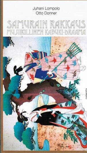 Lompolo Juhani - Donner Otto - Samurain rakkaus - Musiikillinen kabuki-draama