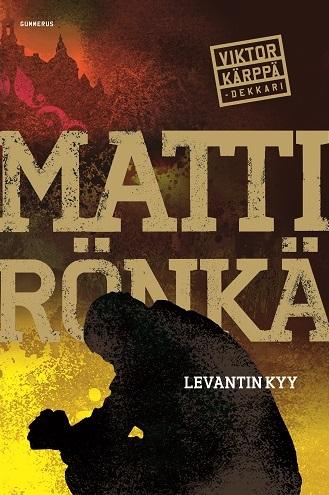Rönkä Matti - Levantin kyy (Viktor Kärppä-dekkari)