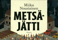 Nousiainen Miika - Metsäjätti