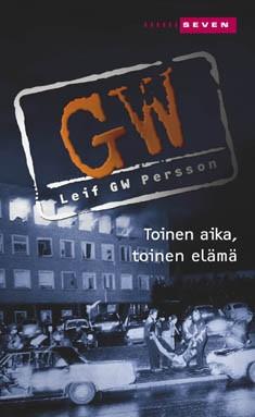 Persson Leif G. W. - Toinen aika, toinen elämä