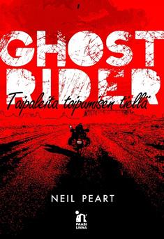 Peart Neil - Ghost rider - Taipaleita toipumisen tiellä