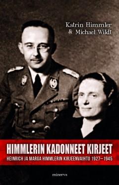 Himmler Karin - Wildt Michael - Himmlerin kadonneet kirjeet - Heinrich ja Marga Himmlerin kirjeenvaihto 1927-1945