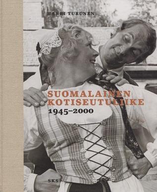 Turunen Harri - Suomalainen kotiseutuliike 1945-2000
